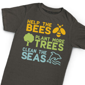 """suentelweb-shirt """"Help the Bees, Plant more Trees, Clean the Seas"""""""